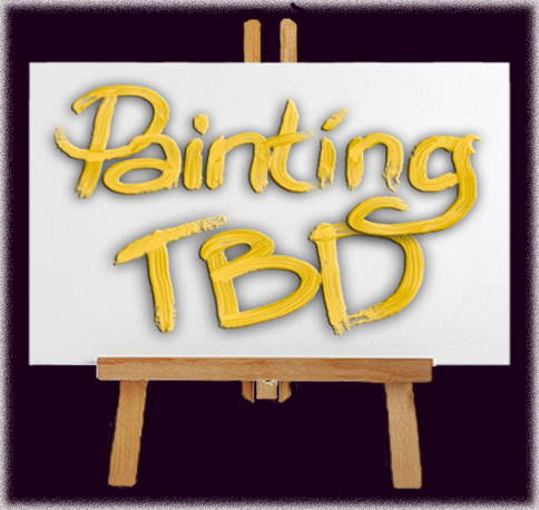 PAINTING -TBD